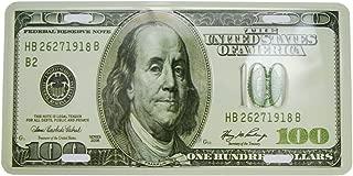 Favorict $100 Dollar Bill Alunimum License Plate Souvenir Full Size 12