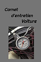 Carnet d'entretien Voiture: Historique et informations indispensables sur votre véhicule (French Edition)