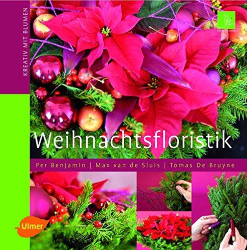 Weihnachtsfloristik (Kreativ mit Blumen)