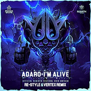 I'm Alive (REBiRTH Festival Anthem 2019) (Re-Style & Vertex Remix)