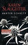 Harter Schnitt: Thriller (Georgia-Serie, Band 3) - Karin Slaughter