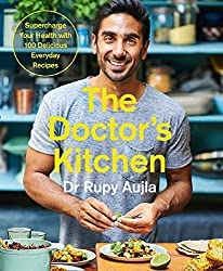 """The Doctor's Kitchen: Supercharge your health with 100 delicious everyday recipes"" by Dr. Rupy Aujla"