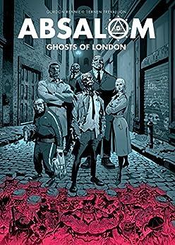 Absalom: Ghosts of London by [Gordon Rennie, Tiernen Trevallion]