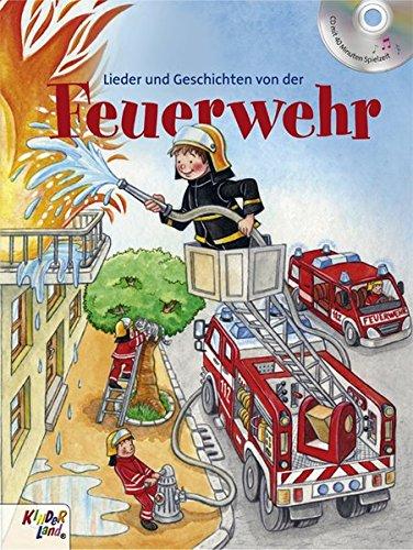 Lieder und Geschichten von der Feuerwehr: Buch mit CD von Kinderland