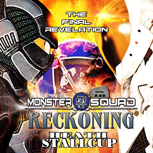 Reckoning     A Monster Squad Novel, Book 10              By:                                                                                                                                 Heath Stallcup                               Narrated by:                                                                                                                                 Maxwell Zener                      Length: 10 hrs and 50 mins     Not rated yet     Overall 0.0