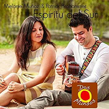 Espiritu del Sur (feat. Melanie Munoz, Patrick Brohammer)