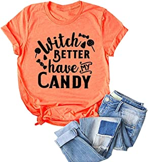 Women Witch Better Have My Candy Letter Print Tops Halloween Tee Graphic Novelty T-Shirt for Halloween