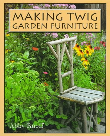 Compare Textbook Prices for Making Twig Garden Furniture 1st Edition ISBN 9780881791440 by Ruoff, Abby,Kaskamanidis, Sia,Ruoff, Abby