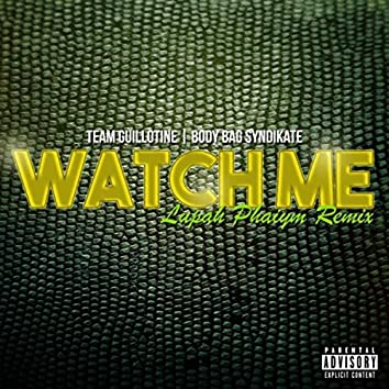 Watch Me (Lupah Phaiym Remix) [feat. Claas]