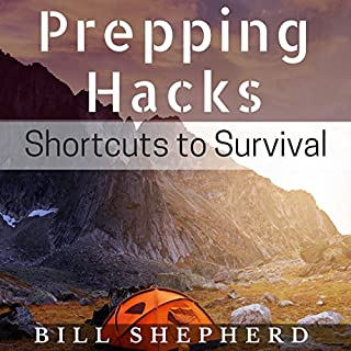 Prepping Hacks     Shortcuts to Survival              By:                                                                                                                                 Bill Shepherd                               Narrated by:                                                                                                                                 Joshua Bennington                      Length: 1 hr and 10 mins     22 ratings     Overall 4.1