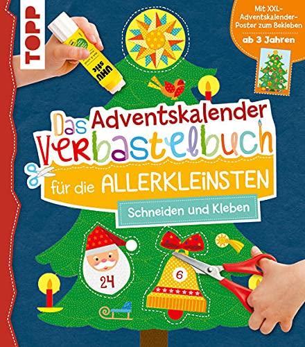 Das Adventskalender-Verbastelbuch für die Allerkleinsten. Schneiden und Kleben. Mit XXL-Poster: Frühförderung für Kreativminis ab 3 Jahren