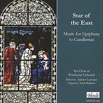 Star of the East: Music for Epiphany to Candlemas