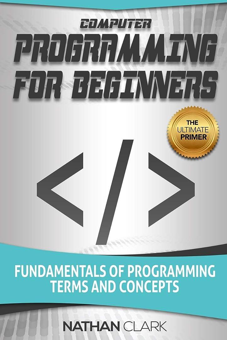 妥協フリッパーフライカイトComputer Programming for Beginners: Fundamentals of Programming Terms and Concepts