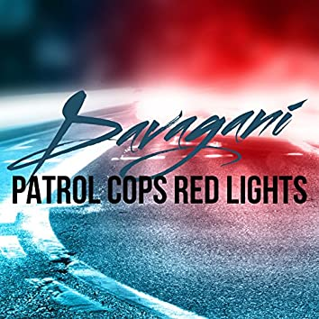Patrol Cops Red Lights
