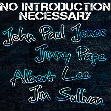No Introduction Necessary