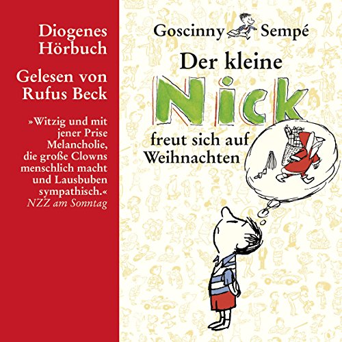 Der kleine Nick freut sich auf Weihnachten     Der kleine Nick              By:                                                                                                                                 René Goscinny                               Narrated by:                                                                                                                                 Rufus Beck                      Length: 59 mins     Not rated yet     Overall 0.0