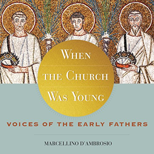 When the Church Was Young Audiobook By Marcellino D'Ambrosio cover art