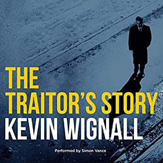 The Traitor's Story                   By:                                                                                                                                 Kevin Wignall                               Narrated by:                                                                                                                                 Simon Vance                      Length: 10 hrs and 2 mins     27 ratings     Overall 4.4