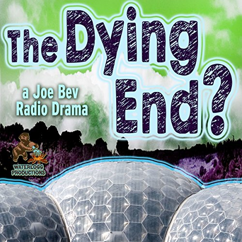 The Dying End?     A Joe Bev Radio Drama              By:                                                                                                                                 Daws Butler                               Narrated by:                                                                                                                                 Joe Bevilacqua                      Length: 21 mins     Not rated yet     Overall 0.0
