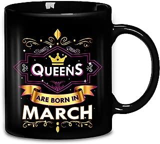 Queens Are Born In March Funny Quote Crown Gift Coffee Mug 11oz Ceramic Tea Cups