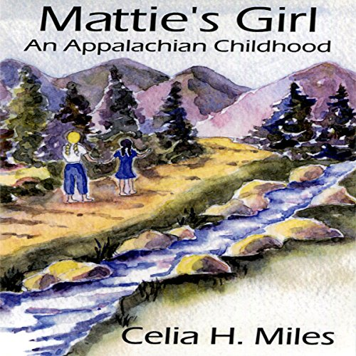 Mattie's Girl     An Appalachian Childhood              By:                                                                                                                                 Celia H. Miles                               Narrated by:                                                                                                                                 Renee Brame                      Length: 6 hrs and 9 mins     7 ratings     Overall 4.6