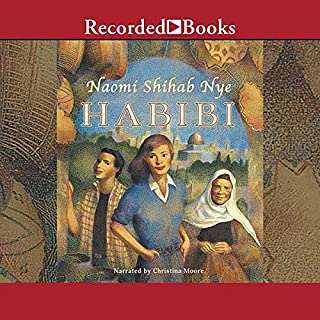 Habibi                   By:                                                                                                                                 Naomi Shihab Nye                               Narrated by:                                                                                                                                 Christina Moore                      Length: 5 hrs and 47 mins     32 ratings     Overall 4.3