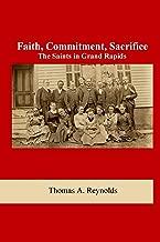 Faith, Commitment, Sacrifice: The Saints in Grand Rapids