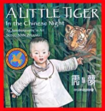 A Little Tiger in the Chinese Night: An Autobiography in Art