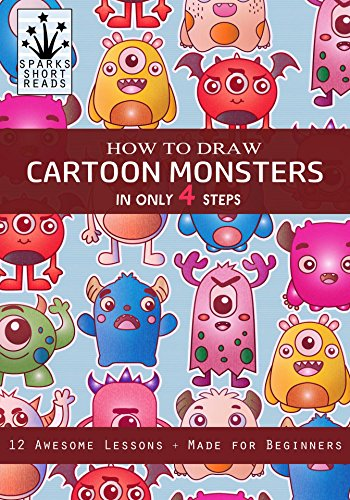 How To Draw Cartoon Monsters In Only 4 Steps Step By Step Drawing Book For Kids How To Draw Books 1 Kindle Edition By Reads Sparks Short Children Kindle Ebooks Amazon Com