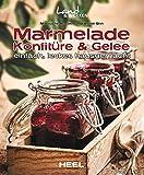 Marmelade, Konfitüre & Gelee: einfach, lecker, hausgemacht (Land & Werken)