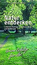 Natur entdecken in Berlin-Pankow, Prenzlauer Berg und Weiße