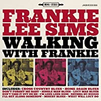 Walking With Frankie [ORIGINAL RECORDINGS REMASTERED] by Framnkie Lee Sims (2016-02-01)