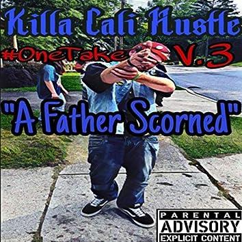 #OneTakeV.3: A Father Scorned