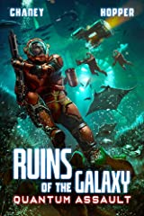Quantum Assault: A Military Scifi Epic (Ruins of the Galaxy Book 8) Kindle Edition