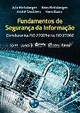 Fundamentos de Segurança da Informação: com base na ISO 27001 e na ISO 27002