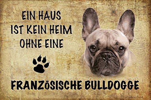 Schatzmix EIN Haus ist kein heim ohne einen Französische Bulldogge Hund Metal Sign deko Schild Blech Garten
