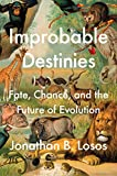 Improbable Destinies: Fate, Chance, and the Future...
