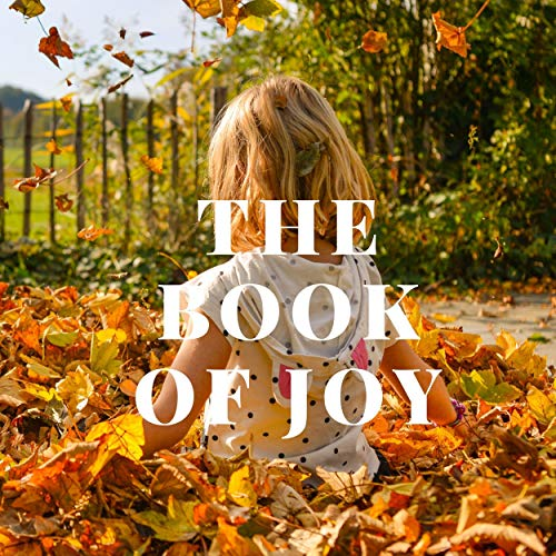 The Book of Joy Audiobook By Dalai Lama, Desmond Tutu, Douglas Carlton Abrams cover art