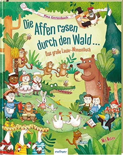 Die Affen rasen durch den Wald …: Das große Lieder-Wimmelbuch