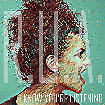 I Know You're Listening