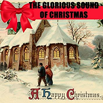The Glorious Sound of Christmas Medley: Hark! The Herald Angels Sing / O Little Town of Bethlehem / Joy To The World / O Holy Night / O Come, O Come Emanuel / God Rest Ye Merry, Gentlemen / Ave Maria / O Come, All Ye Faithful / The First Noel / Deck the H