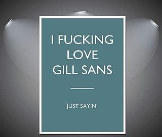 147232 Gill Sans Font Quotes Deco Decor Wall 36x24 Poster Print
