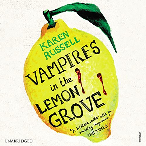 Vampires in the Lemon Grove                   By:                                                                                                                                 Karen Russell                               Narrated by:                                                                                                                                 Robbie Daymond,                                                                                        Romy Rosemont,                                                                                        Michael Bybee,                   and others                 Length: 9 hrs and 15 mins     4 ratings     Overall 4.0