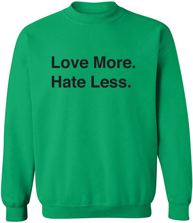Love More. Hate Less. Crewneck Sweatshirt