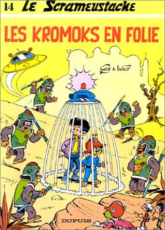 Le Scrameustache, Tome 14 : Les Kromoks en folie