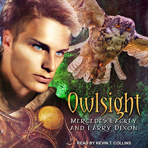 Owlsight     The Owl Mage Trilogy, Book 2              By:                                                                                                                                 Larry Dixon,                                                                                        Mercedes Lackey                               Narrated by:                                                                                                                                 Kevin T. Collins                      Length: 16 hrs and 8 mins     7 ratings     Overall 4.9