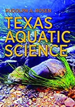 Texas Aquatic Science (River Books, Sponsored by The Meadows Center for Water and the Environment, Texas State University)