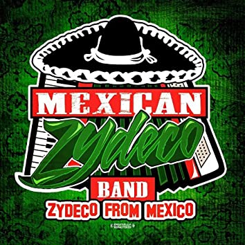 Zydeco From Mexico (Remastered)