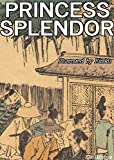 Princess Splendor: Kaguya Hime --TAKETORI-- (English Edition)