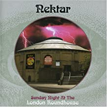 Sunday Night at London Roundhouse by Nektar (2005-05-10)